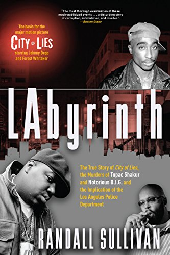 9780802127426: Labyrinth: The True Story of City of Lies, the Murders of Tupac Shakur and Notorious B.I.G. and the Implication of the Los Angele