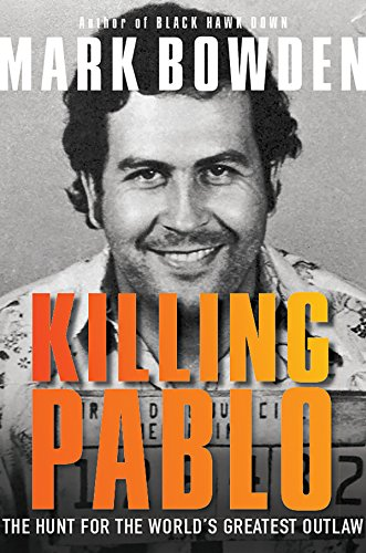 9780802127730: Killing Pablo: The Hunt for the World's Greatest Outlaw