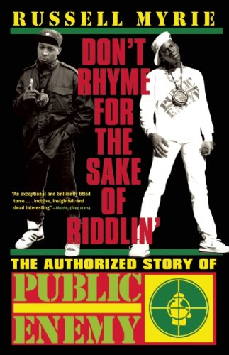 9780802129949: Don't Rhyme for the Sake of Riddlin': The Authorized Story of Public Enemy