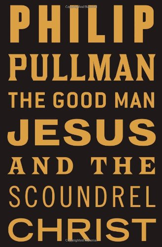 9780802129963: The Good Man Jesus and the Scoundrel Christ