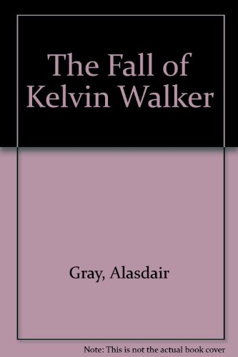 9780802130044: The Fall of Kelvin Walker