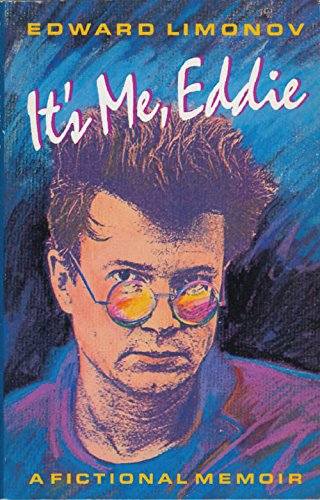 It's Me, Eddie : A Fictional Memoir: Edward Limonov