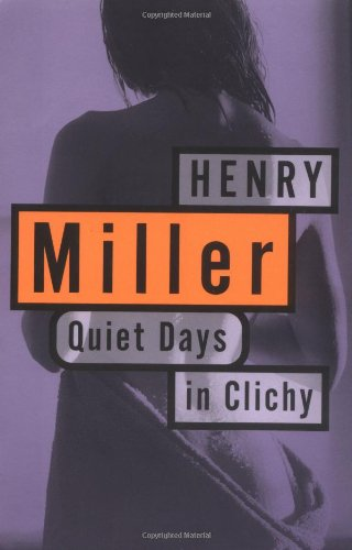 Quiet Days in Clichy: Henry Miller
