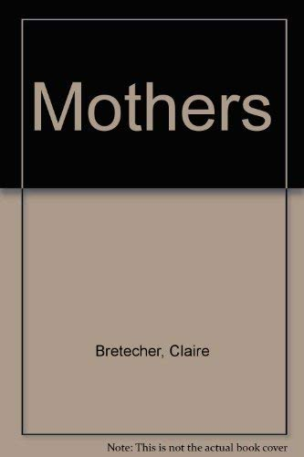 9780802130372: Mothers