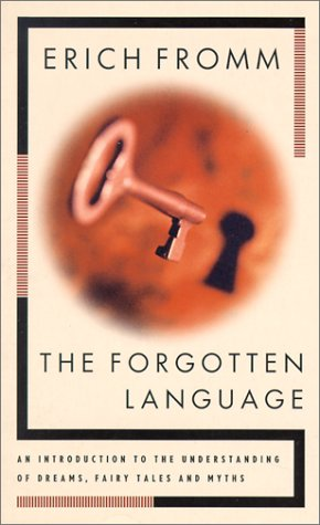 9780802130501: The Forgotten Language: An Introduction to the Understanding of Dreams, Fairy Tales, and Myths
