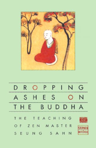 9780802130525: Dropping Ashes on the Buddha: The Teachings of Zen Master Seung Sahn