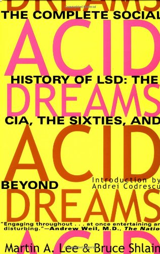 9780802130624: Acid Dreams: The Complete Social History of Lsd : The Cia, the Sixties, and Beyond