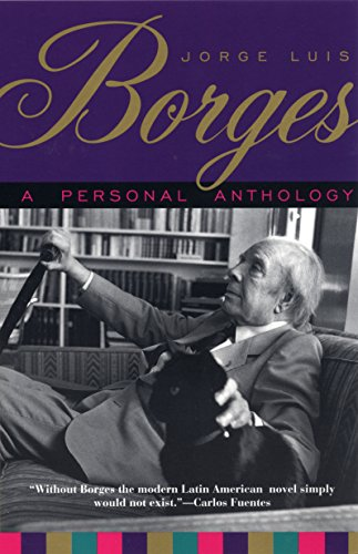 A Personal Anthology: Borges, Jorge Luis