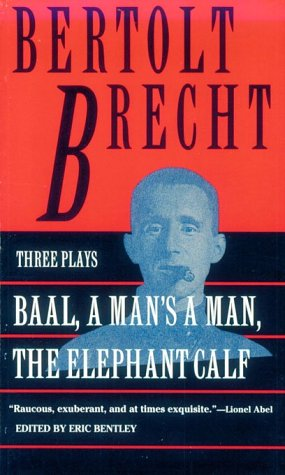 9780802131591: Baal: A Man's a Man and the Elephant Calf: Early Plays by Bertolt  Brecht