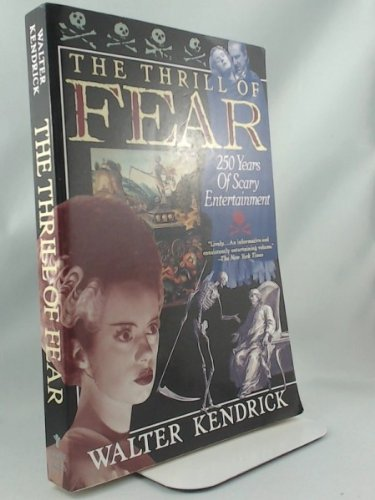 9780802132468: The Thrill of Fear: 250 Years of Scary Entertainment