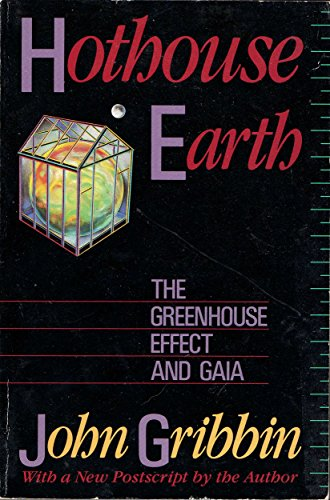 Hothouse Earth: The Greenhouse Effect and Gaia: John Gribbin; Andrzej