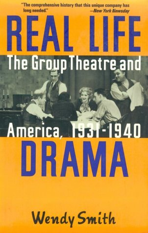 9780802133007: Real Life Drama: The Group Theatre and America, 1931-1940