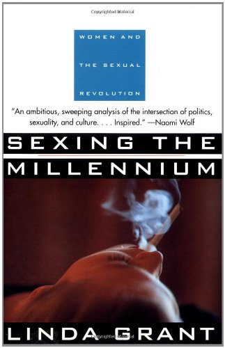 9780802133496: Sexing the Millennium: Women and the Sexual Revolution