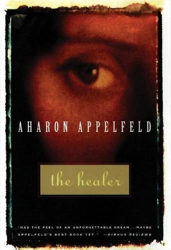 9780802133571: The Healer (Appelfeld, Aharon)