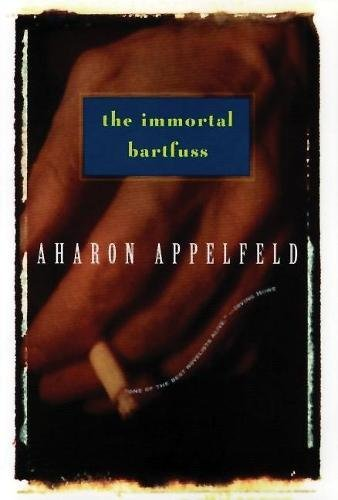 9780802133588: The Immortal Bartfuss (Appelfeld, Aharon)