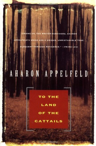 9780802133595: To the Land of Cattails (Appelfeld, Aharon)