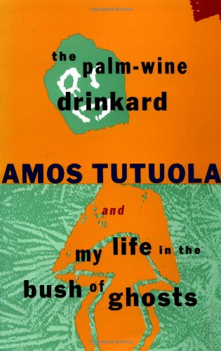 9780802133632: The Palm-Wine Drinkard and My Life in the Bush of Ghosts