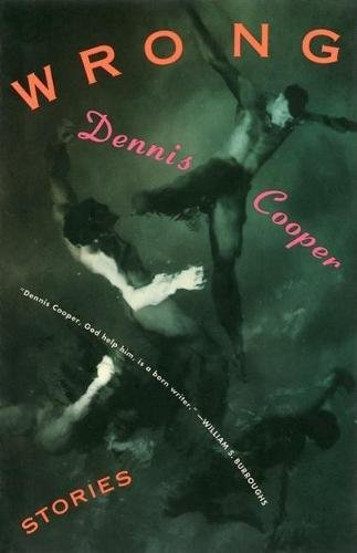 9780802133670: Wrong: Stories (Cooper, Dennis)