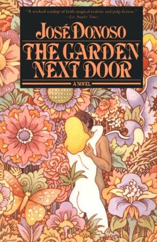The Garden Next Door: A Novel: Jose Donoso