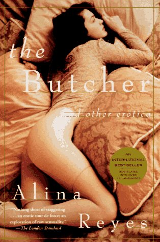 The Butcher: And Other Erotica: Reyes, Alina