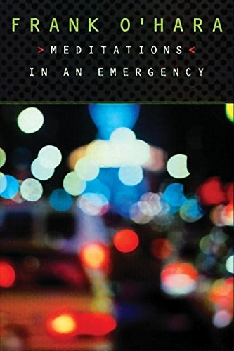 Meditations in an Emergency (9780802134523) by Frank O'Hara