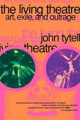 9780802134868: The Living Theatre: Art, Exile, and Outrage