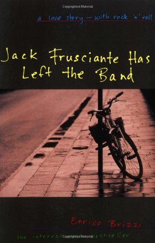 9780802135216: Jack Frusciante Has Left the Band: A Love Story- with Rock 'n' Roll