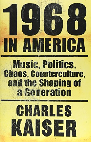 9780802135308: 1968 In America: Music, Politics, Chaos, Counterculture and the Shaping of a Generation