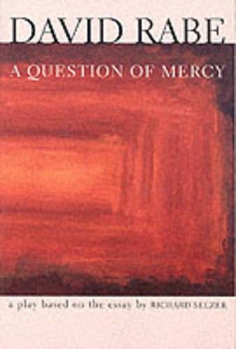 9780802135490: A Question of Mercy: A Play Based on the Essay by Richard Selzer (Rabe, David)