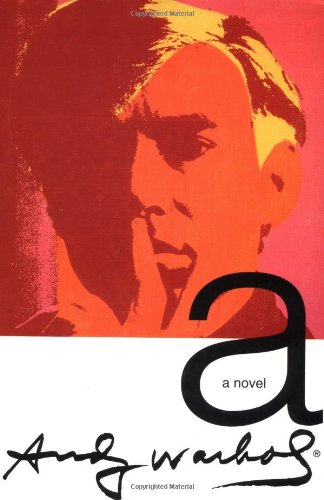 A - A Novel: Warhol, Andy