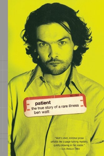 9780802135834: Patient: The True Story of a Rare Illness