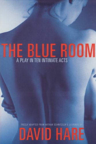 The Blue Room: A Play in Ten Intimate Acts: David Hare