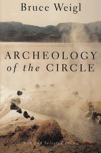 9780802136077: Archeology of the Circle: New and Selected Poems
