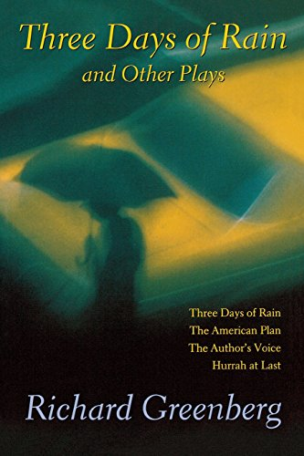 Three Days of Rain and Other Plays: Three Days of Rain; The American Plan; The Author's Voice;...