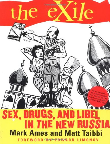 9780802136527: The Exile: Sex, Drugs, and Libel in the New Russia