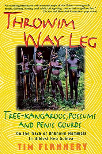 9780802136657: Throwim' Way Leg: Tree-Kangaroos, Possums, and Penis Gourds