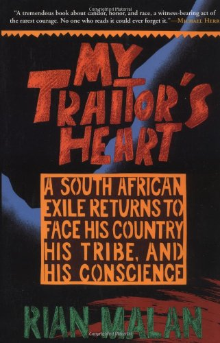 9780802136848: My Traitor's Heart: A South African Exile Returns to Face His Country, His Tribe, and His Conscience