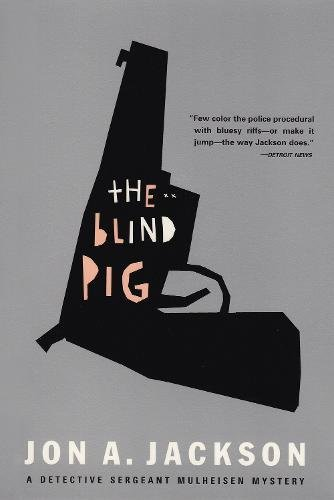 9780802137067: The Blind Pig: Detective Sergeant Mulheisen Mysteries (Detective Sergeant Mullheisen Mysteries)