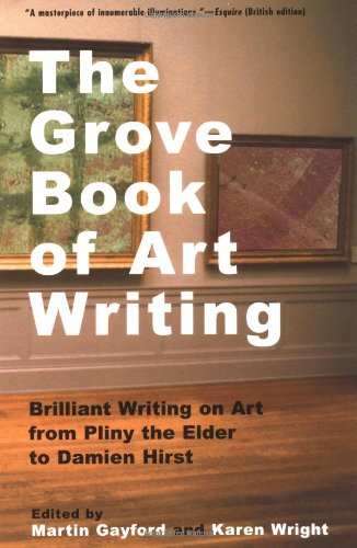 9780802137203: The Grove Book of Art Writing: Brilliant Words on Art from Pliny the Elder to Damien Hirst
