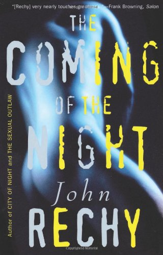 9780802137425: The Coming of the Night (Rechy, John)