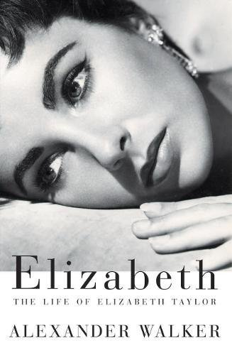 9780802137692: Elizabeth: The Life of Elizabeth Taylor