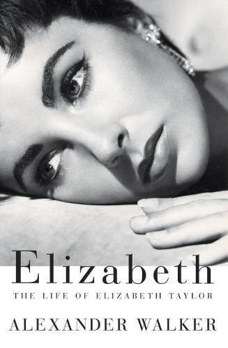 9780802137692: Elizabeth: The Life of Elizabeth Taylor