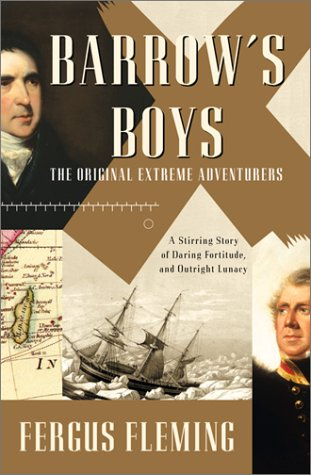 9780802137944: Barrow's Boys: A Stirring Story of Daring, Fortitude, and Outright Lunacy