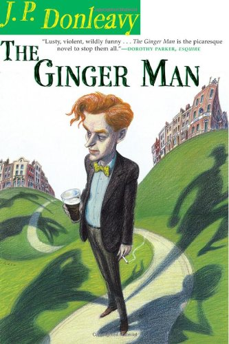 The Ginger Man: Donleavy, J. P.