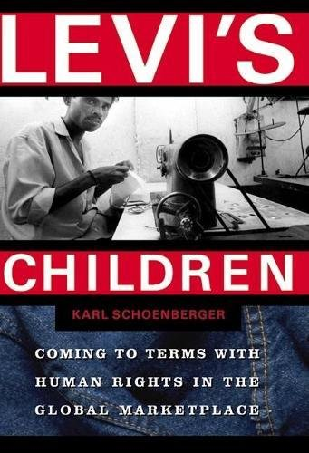 9780802138125: Levi's Children: Coming to Terms with Human Rights in the Global Marketplace