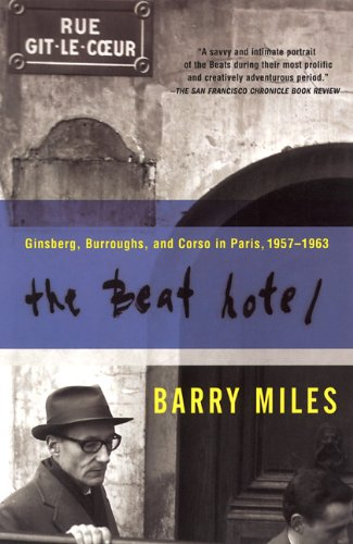 9780802138170: The Beat Hotel: Ginsberg, Burroughs & Corso in Paris, 1957-1963