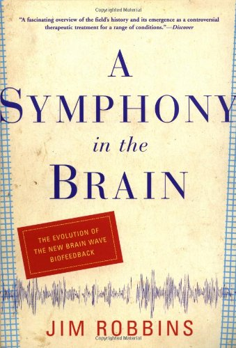 9780802138194: A Symphony in the Brain: The Evolution of the New Brain Wave Biofeedback (Curtain Up)