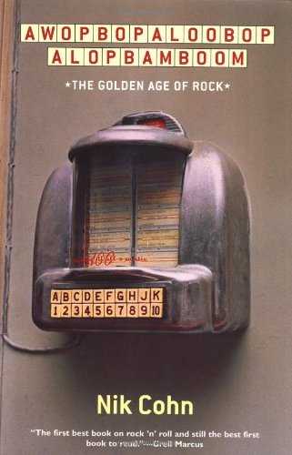 9780802138309: Awopbopaloobop Alopbamboom: The Golden Age of Rock