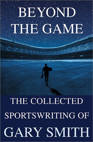 9780802138491: Beyond the Game: The Collected Sportswriting of Gary Smith