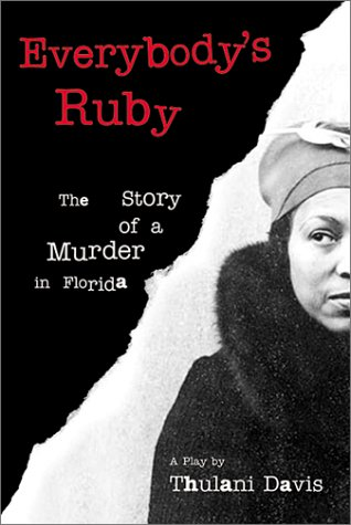 9780802139054: Everybody's Ruby: The Story of a Murder in Florida: A Play